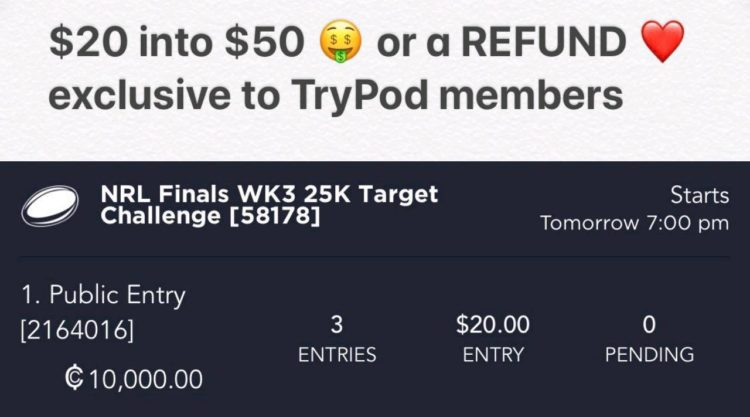 TRYPOD NRL PRELIMS MONEY BACK TOURNEY
