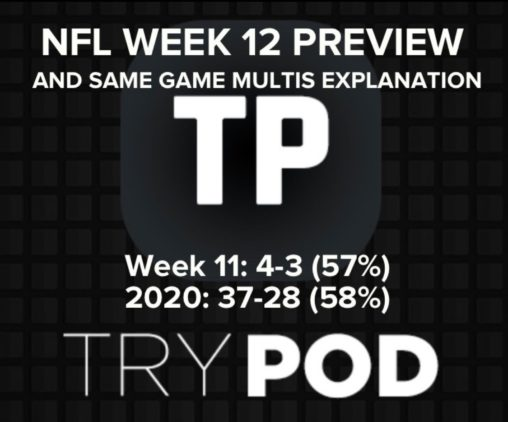 NFL WEEK 12 PREVIEW PLUS EXPLANATION ON POD MULTIS